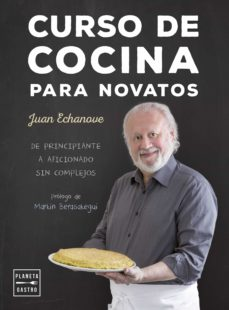 curso de cocina para novatos-juan echanove-9788408157366