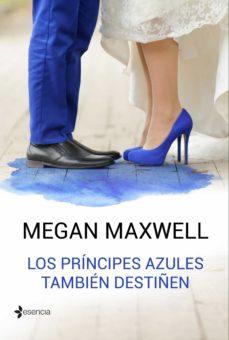 los principes azules tambien destiñen-megan maxwell-9788408162766