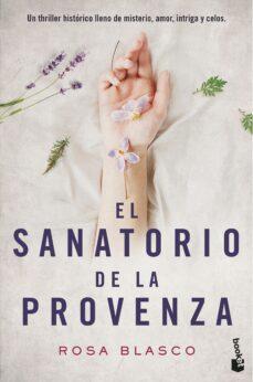 Descargar libros de joomla EL SANATORIO DE LA PROVENZA 9788408176466 iBook RTF ePub de ROSA BLASCO (Spanish Edition)