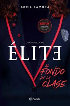 élite Al Fondo De La Clase Abril Zamora Comprar Libro 9788408214366