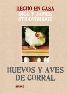 hecho en casa. huevos y aves de corral-dick strawbridge-james strawbridge-9788415317166