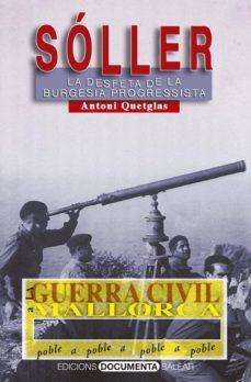 Inciertagloria.es La Guerra Civil A Soller. La Desfeta De La Burgesia Progressista Image
