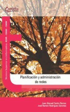 planificacion y administracion de redes-juan m. castro-9788415452966