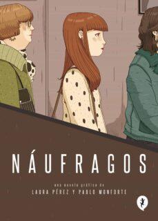 náufragos-laura perez-pablo monforte-9788416131266