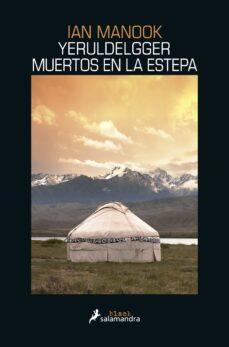 Descargar libros gratis en ipad YERULDELGGER I: MUERTOS EN LA ESTEPA 9788416237166 (Literatura española) de IAN MANOOK