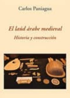 el laud arabe medieval: historia y construccion-carlos paniagua-9788416335466