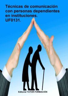 Bressoamisuradi.it Uf0131 - Tecnicas De Comunicacion Con Personas Dependientes En Instituciones Image