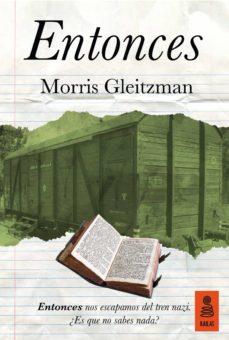entonces (ebook)-morris gleitzman-9788416523566