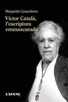 Descargar VICTOR CATALA, L ESCRIPTORA EMMASCARADA gratis pdf - leer online