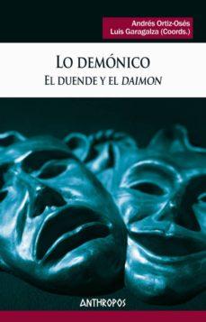 Descarga gratuita de ebooks por computadora LO DEMONICO: EL DUENDE Y EL DAIMON (Literatura española) 9788417556266