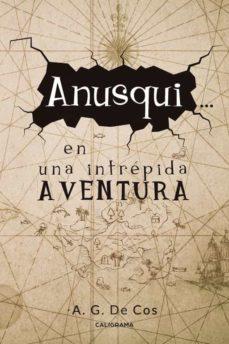 (I.B.D.) ANUSQUI EN UNA INTREPIDA AVENTURA - A. G. DE COS   Triangledh.org