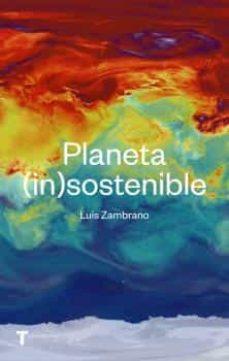 Descarga gratuita de audiolibros en inglés. PLANETA (IN)SOSTENIBLE en español  de LUIS ZAMBRANO 9788417866266