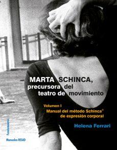 Descargar MARTA SCHINCA. PRECURSORA DEL TEATRO DE MOVIMIENTO gratis pdf - leer online