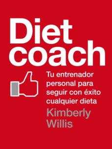 diet coach: tu entrenador personal para seguir con exito cualquie r dieta-kimberly willis-9788425347566