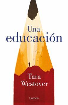 Leer libros completos en línea descarga gratuita UNA EDUCACIÓN CHM en español de TARA WESTOVER 9788426405166