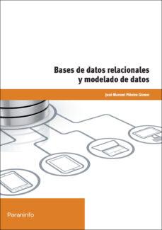 bases de datos relacionales y modelado de datos-jose manuel piñeiro gomez-9788428333566