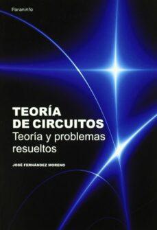 teoria de circuitos: teoria y problemas resueltos-jose fernandez moreno-9788428380966