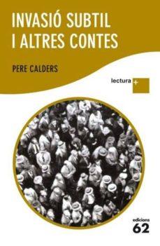 INVASIO SUBTIL I ALTRES CONTES | PERE CALDERS | Comprar libro ...