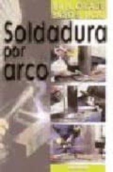 Descargar LA SOLDADURA CON ARCO gratis pdf - leer online