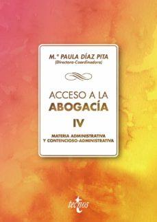 Descargar ACCESO A LA ABOGACIA: VOLUMEN IV. MATERIA ADMINISTRATIVA Y CONTEN CIOSO ADMINISTRATIVA gratis pdf - leer online