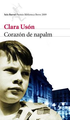 Descargar ebook kostenlos englisch CORAZON DE NAPALM (PREMIO BIBLIOTECA BREVE 2009) 9788432212666