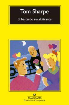 Libros descargables para ipod EL BASTARDO RECALCITRANTE (Spanish Edition) de TOM SHARPE 9788433914866 PDF
