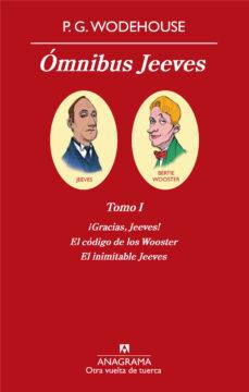 Descargar ebooks gratis en español OMNIBUS JEEVES, TOMO 1 (¡GRACIAS JEEVES!; EL CÓDIGO DE LOS WOOSTE R; EL INIMITABLE JEEVES) 9788433975966 PDF CHM PDB (Literatura española) de P.G. WODEHOUSE
