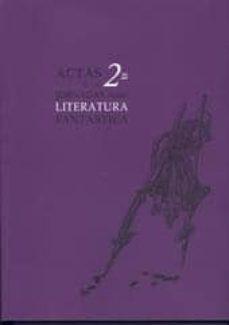 Descargar ACTAS DE LAS 2ª JORNADAS SOBRE LITERATURA FANTASTICA gratis pdf - leer online