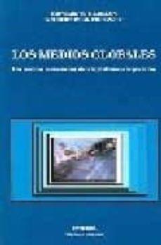 Descargar LOS MEDIOS GLOBALES: LOS NUEVOS MISIONEROS DEL CAPITALISMO CORPOR ATIVO gratis pdf - leer online