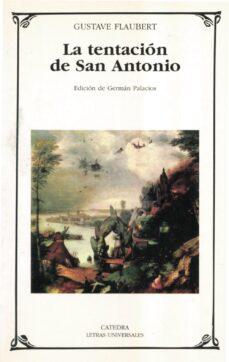 Descargar libros electrónicos de libros de google LA TENTACION DE SAN ANTONIO 9788437621166 RTF MOBI de GUSTAVE FLAUBERT