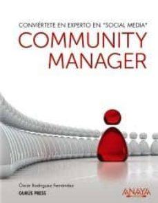 Descargar COMMUNITY MANAGER: CONVIERTETE EN EXPERTO EN SOCIAL MEDIA gratis pdf - leer online