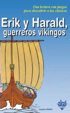 erik y harald, guerreros vikingos-brigitte evano-9788446013266