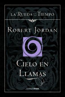 cielo en llamas (saga la rueda del tiempo 10)-robert jordan-9788448034566