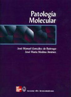 Descargar libros de Android gratis PATOLOGIA MOLECULAR de J.M. GONZALEZ DE BUITRAGO, J.M. MEDINA JIMENEZ (Spanish Edition) MOBI