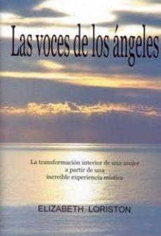 Padella.mx Las Voces De Los Angeles: Transformacion Interior De Una Mujer A Partir De Una Increible Experiencia Mistica Image