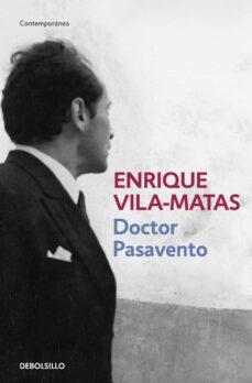 Libros descargables gratis para ebooks DOCTOR PASAVENTO de ENRIQUE VILA-MATAS 9788466329866 RTF