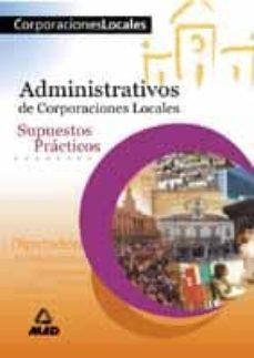 Valentifaineros20015.es Administrativos De Corporaciones Locales: Supuestos Practicos Image