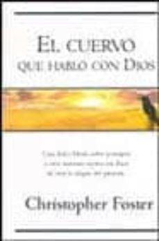 EL CUERVO QUE HABLO CON DIOS - CHRISTOPHER FOSTER   Adahalicante.org