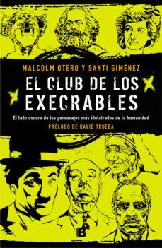 Inmaswan.es El Club De Los Execrables: El Lado Oscuro De Los Personajes Mas Idolatrados De La Humanidad Image