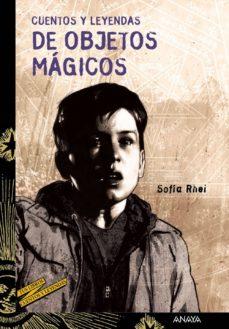 cuentos y leyendas de objetos magicos-sofia rhei-9788466795166
