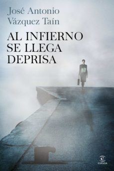 Descarga gratuita de libros pdfs. AL INFIERNO SE LLEGA DEPRISA