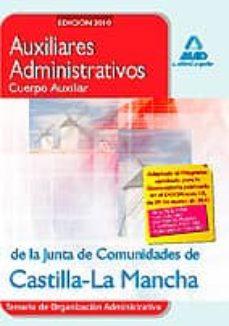 Curiouscongress.es Auxiliares Administrativos (Cuerpo Auxiliar) De La Junta De Comun Idades De Castilla-la Mancha. Temario De Organizacion Administrativa Image