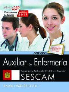 auxiliar de enfermería. servicio de salud de castilla - la mancha (sescam). temario específico. vol. i.-9788468178066