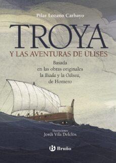 troya y las aventuras de ulises-pilar lozano carbayo-9788469626566