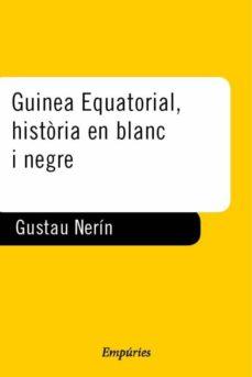 Bressoamisuradi.it Guinea Ecuatorial Historia En Blanc I Negre Image