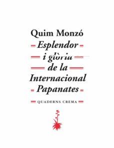 esplendor i glòria de la internacional papanates (ebook)-quim monzo-9788477274902
