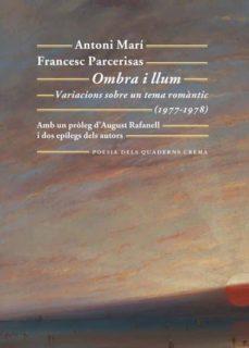 Descarga de libros electrónicos de texto OMBRA I LLUM de FRANCESC PARCERISAS VAZQUEZ, MARÍ M (Literatura española) ePub 9788477276166