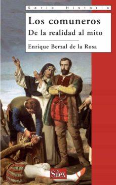 los comuneros: de la realidad al mito-enrique berzal de la rosa-9788477372066