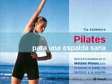 Encuentroelemadrid.es Pilates Para Una Espalda Sana: Ejercicios Basados En El Metodo Pi Lates Para Fortalecer El Cuello, Los Hombros Y La Espalda Image