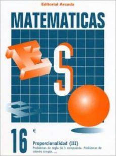 CUADERNO MATEMATICAS Nº 16 - PROPORCIONALIDAD (III) - VV.AA. | Triangledh.org